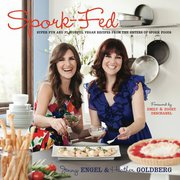 Spork Foods of LA & Vegan Cookbook: Spork-Fed!
