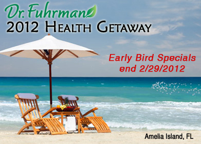 Dr. Fuhrman's 2012 Health Getaway