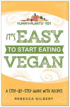 IT'S EASY TO START EATING VEGAN! YUMMY PLANTS 101